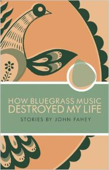 http://www.amazon.com/How-Bluegrass-Music-Destroyed-Life/dp/0965618323/grokthis-20/ref=sr_1_1?ie=UTF8&qid=1419991728&sr=8-1&keywords=how+bluegrass+music+destroyed+my+life